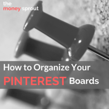 Learn how we organize our Pinterst boards for the Money Sprout Business Account