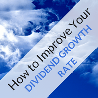 How to Improve Your Dividend Growth Rate