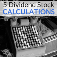 5 Dividend Stock Calcuations You Need to Know