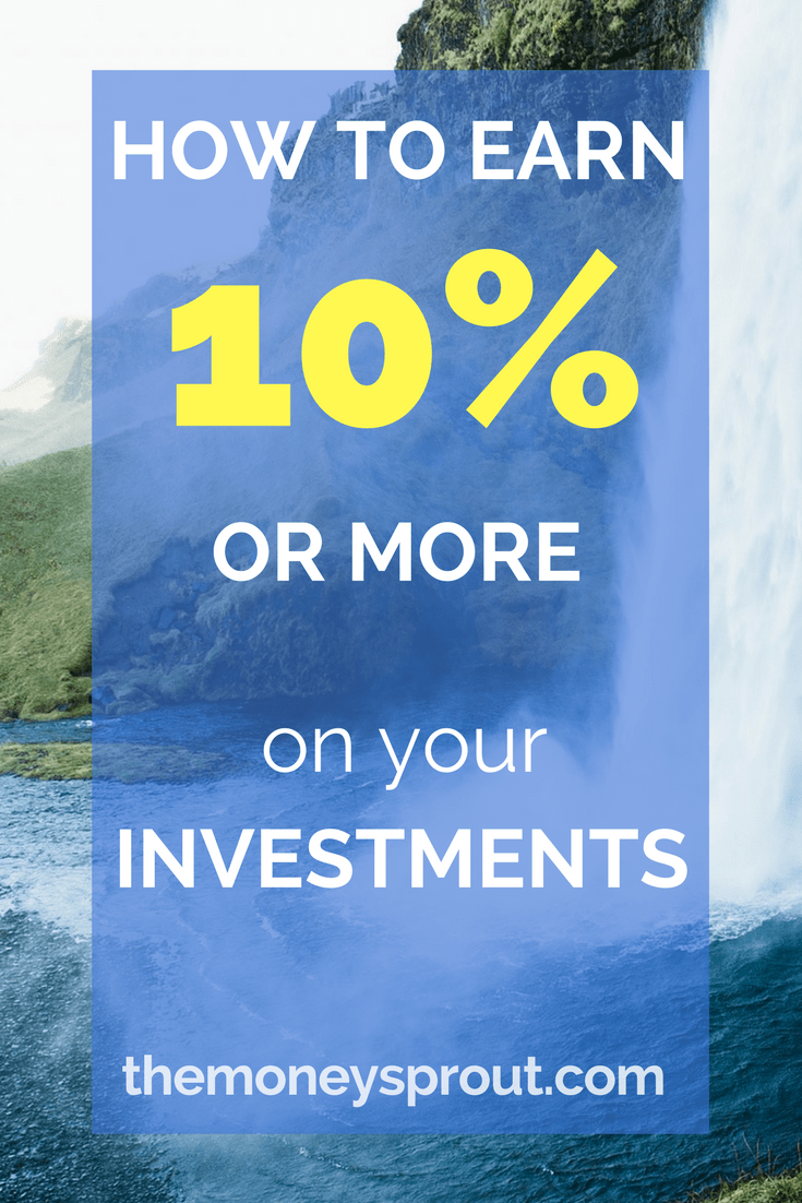 How to Earn 10% or More on Your Investments