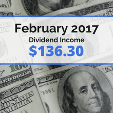 How we earned $136.30 in dividends for February 2017