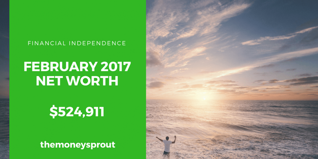 How We Grew Our Net Worth to Over $524,000 in February 2017
