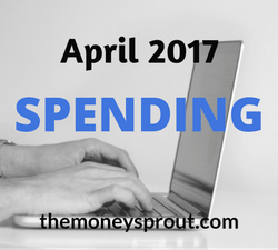 Our April 2017 Spending Budget
