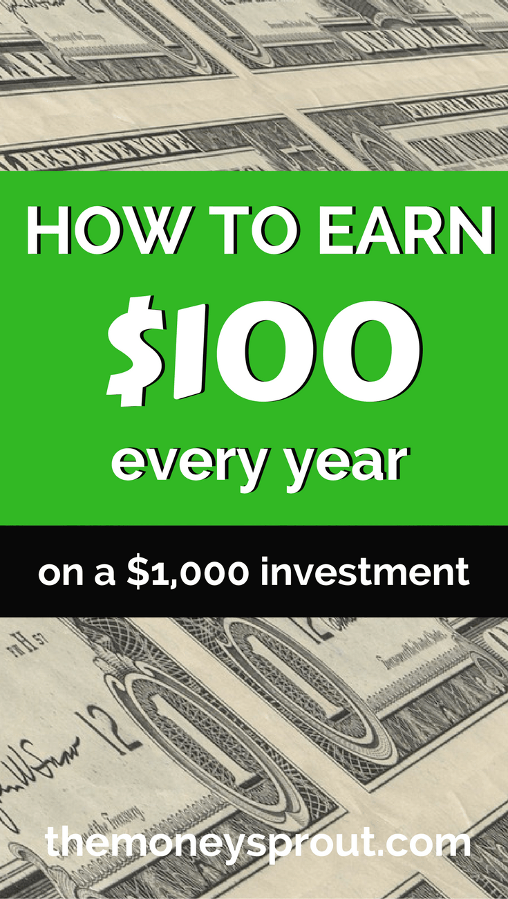 How to Earn $100 Every Year on a $1,000 Investment