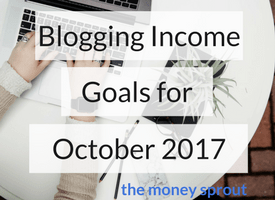 Niche Blogging Income Goals - October 2017