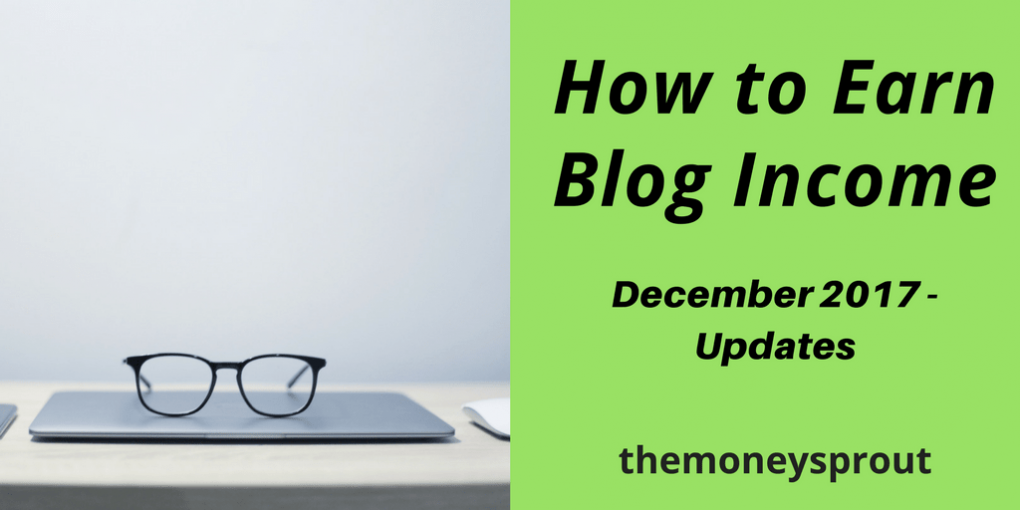 How to Build a Blog Income Stream - December 2017 Updates