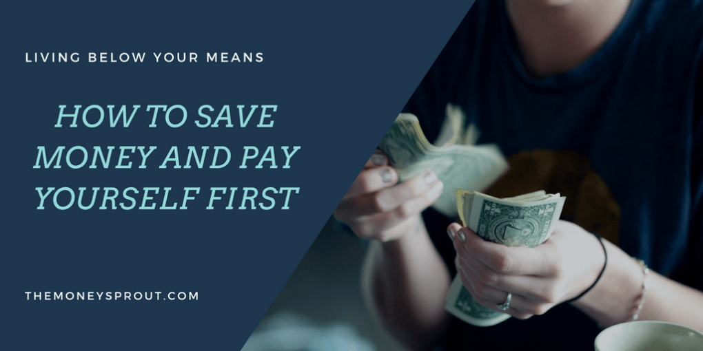 Pay Yourself First by Saving More Money
