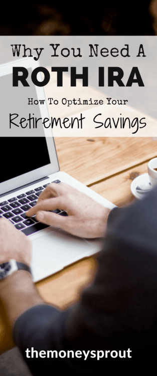 Why You Need to Optimize Your Retirement and Invest in a Roth IRA