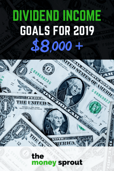 Our Goal is to Earn Over $8,000 in Dividend Income for 2019