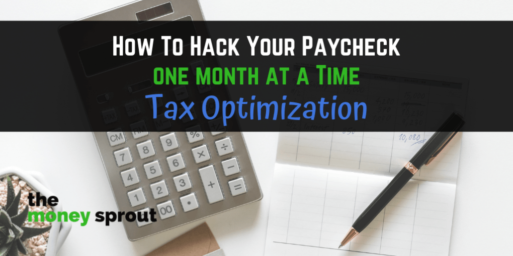 How to Optimize Your Taxes from Your Paycheck