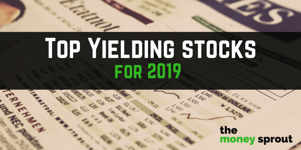 The Top Yielding Stock Investments for 2019