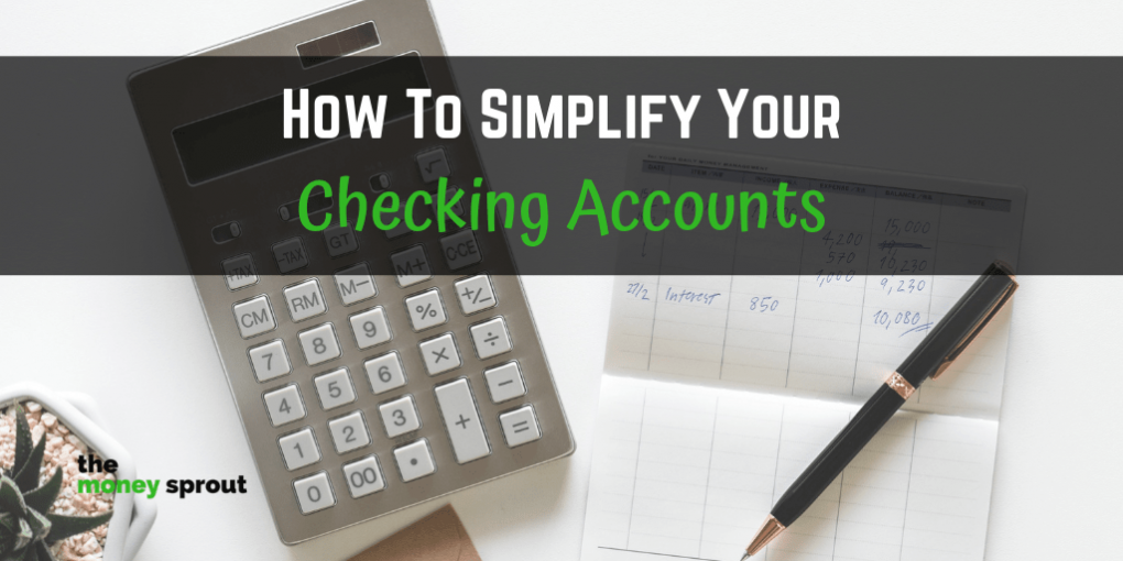 How to Simplify Your Checking Accounts