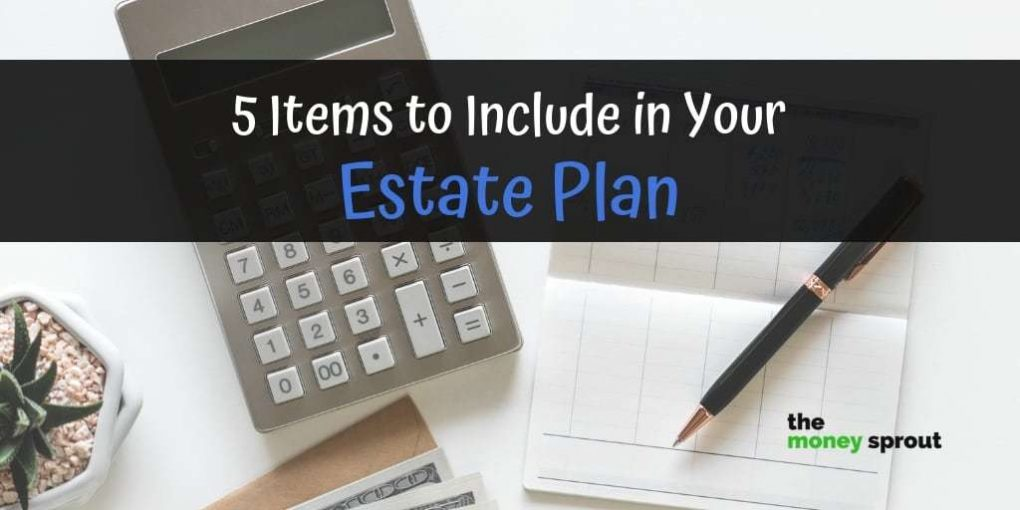 Items to Include in Your Estate Planning
