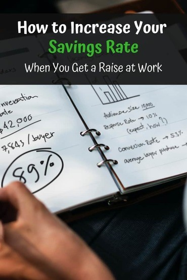 How to Quickly Increase Your Savings Rate When You Get a Raise at Work