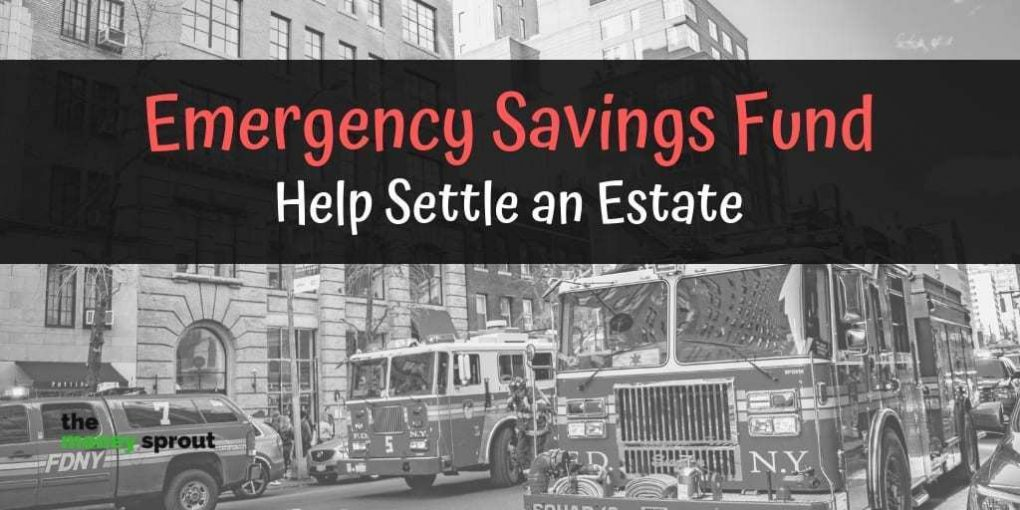 Emergency Savings Fund to Pay Off Our Parents Estate